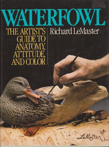 9780809254729: Waterfowl: The artist's guide to anatomy, attitude, and color