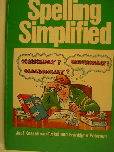 Spelling Simplified: Kesselman-Turkel, Judi, Peterson,