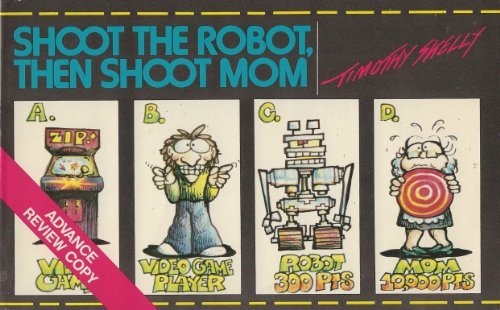9780809255412: Shoot the robot, then shoot mom