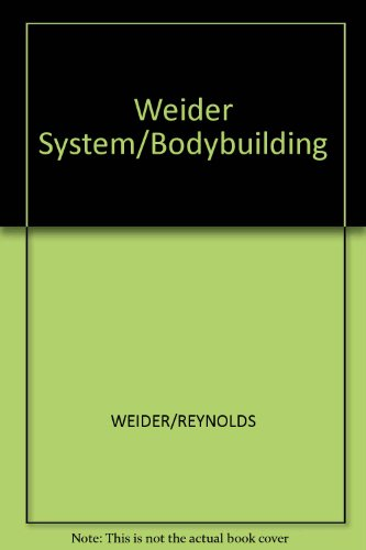 9780809255610: The Weider System of Bodybuilding