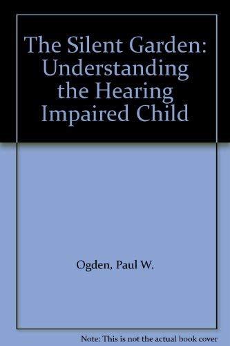 9780809255719: The Silent Garden: Understanding the Hearing Impaired Child