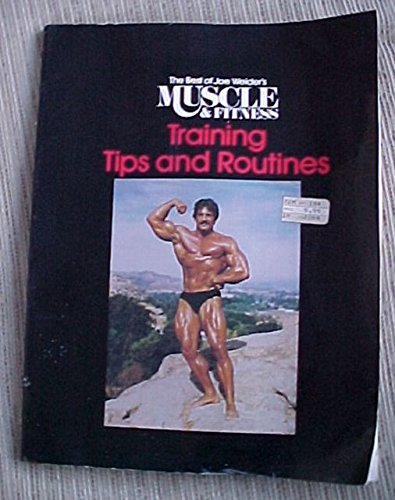 More Training Tips and Routines (The Best of Joe Weider's Muscle & fitness) (0809255944) by Weider, Joe