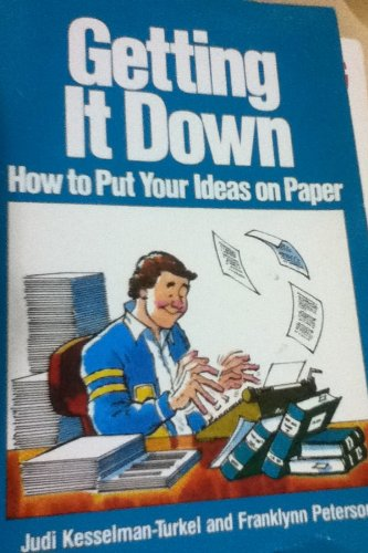 9780809256518: Getting It Down: How to Put Your Ideas on Paper