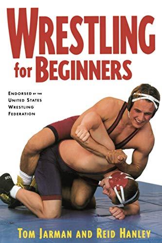 Wrestling For Beginners: Jarman, Tom; Hanley, Reid
