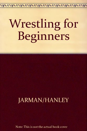 9780809256570: Wrestling for Beginners