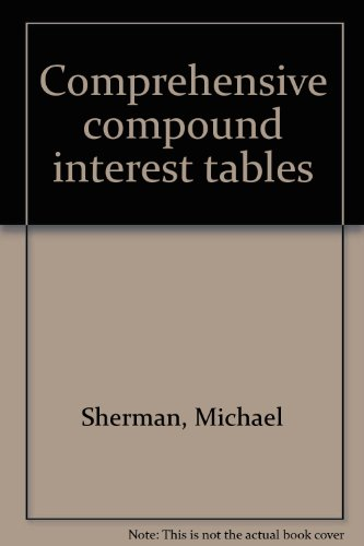 Comprehensive compound interest tables: Sherman, Michael