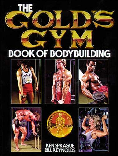 9780809256938: The Gold's Gym Book of Bodybuilding (Gold's Gym Series)