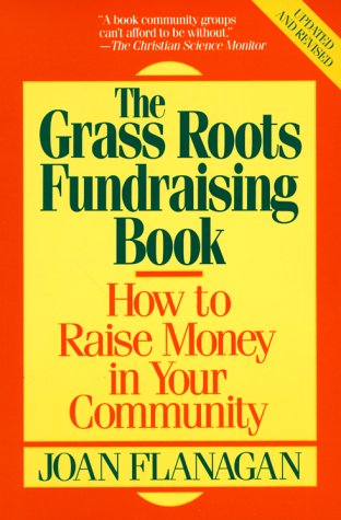 9780809257461: The Grass Roots Fund Raising Book: How to Raise Money in Your Community