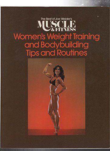 9780809257546: Women's Weight Training and Bodybuilding Tips and Routines (The Best of Joe Weider's Muscle and Fitness)