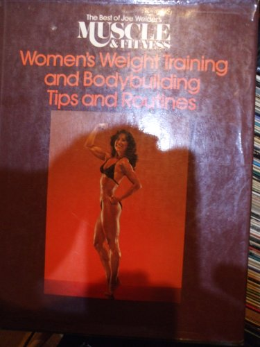 9780809257553: Women Wt Train/Body Tips/Rout (The Best of Joe Weider's Muscle & fitness)