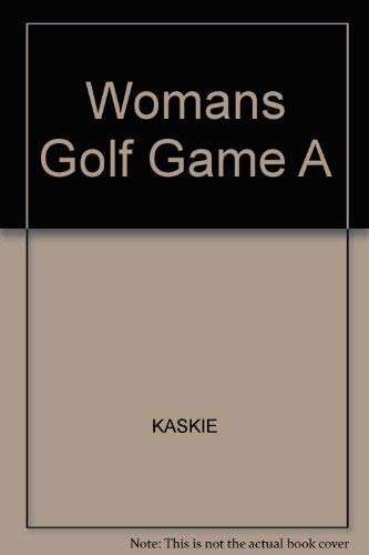 Womans Golf Game A: Shirli Kaskie