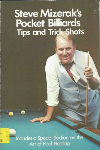 Steve Mizerak's Pocket Billiards Tips and Trick Shots (9780809257799) by Steve Mizerak