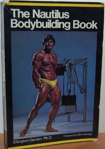 9780809258154: The Nautilus Bodybuilding Book