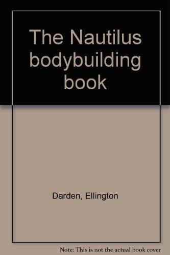 9780809258161: The Nautilus bodybuilding book