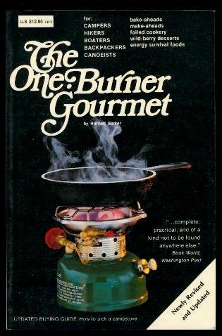 The One Burner Gourmet for Campers, Hikers, Boaters, Backpackers, Canoeists: Barker, Harriett