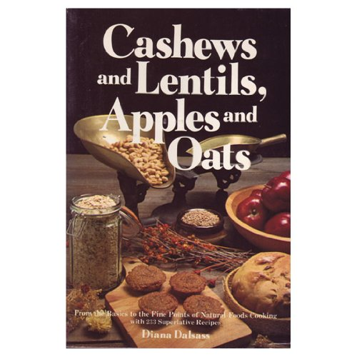 Cashews and Lentils, Apples and Oats: Dalsass, Diana