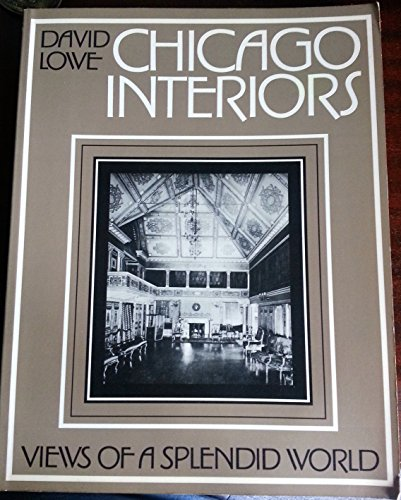 9780809259922: Chicago Interiors: Views of a Splendid World