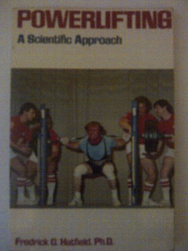 Powerlifting: A Scientific Approach: Hatfield, Frederick C.