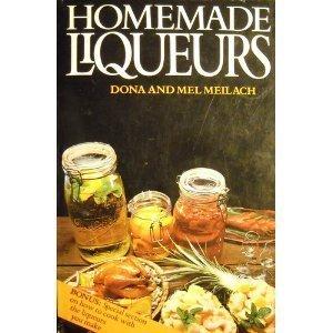 Homemade Liqueurs: Dona Meilach, Mel
