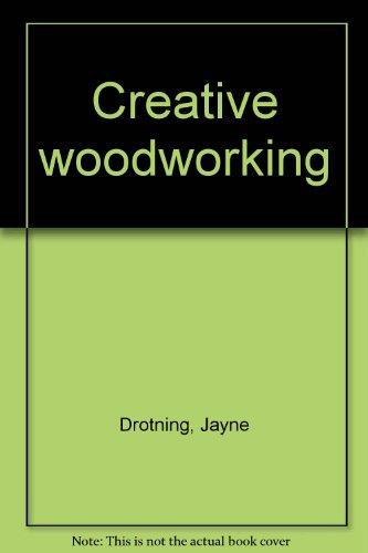 9780809271580: Creative woodworking