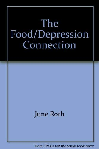 9780809272204: The Food Depression Connection Dietary Control of Allergy-based Mood Swing