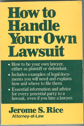 How to Handle Your Own Lawsuit Pb: Rice