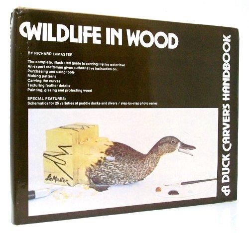 Wildlife in Wood: Le Master, Richard