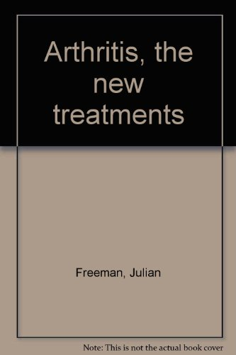 Arthritis, the new treatments: Julian Freeman