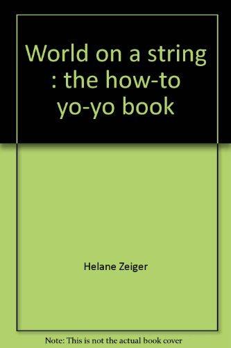9780809274666: World on a string: The how-to yo-yo book