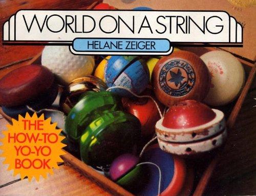 9780809274673: World on a string: The how-to yo-yo book