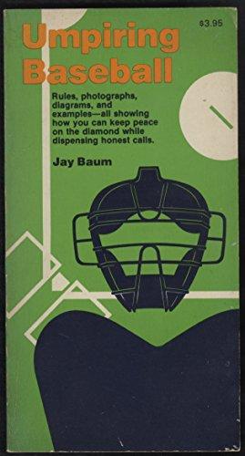 9780809274765: Umpiring Baseball