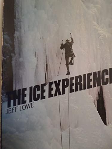 The Ice Experience: Lowe, Jeff