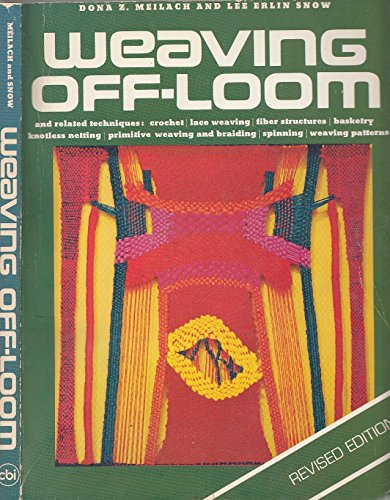 Weaving Off Loom (0809275260) by Dona Z. Meilach; Lee Erlin Snow