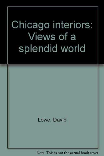 9780809275786: Chicago Interiors: Views of a Splendid World
