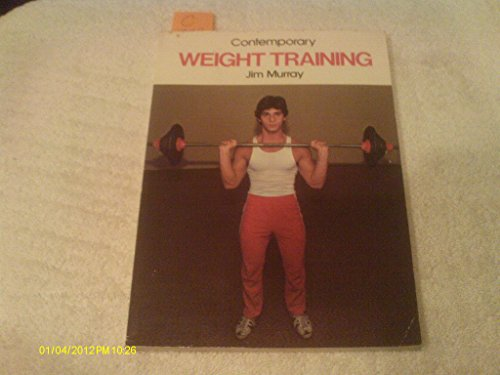 Contemporary Weight Training (0809276550) by Murray, Jim
