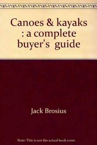 9780809276905: Canoes & kayaks: A complete buyer's guide