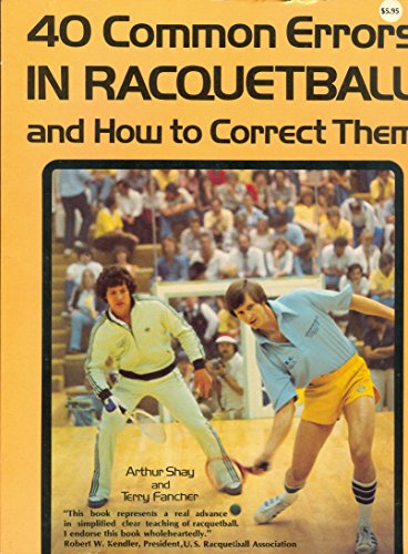 9780809277032: 40 Common Errors in Racquetball and How to Correct Them