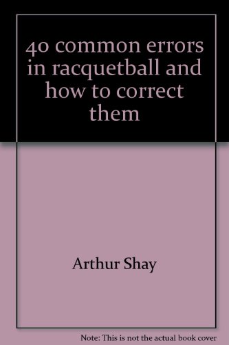 9780809277049: 40 common errors in racquetball and how to correct them