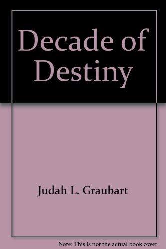 Decade of destiny: Graubart, Judah L