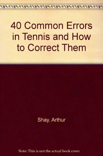 9780809278244: 40 Common Errors in Tennis and How to Correct Them
