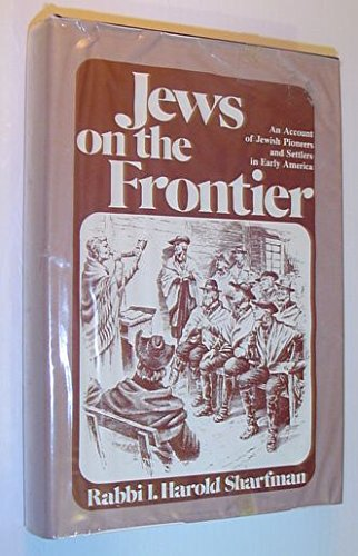 Jews on the Frontier : An Account: I. Harold Sharfman