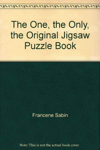The one, the only, the original jigsaw puzzle book: Francene Sabin; Louis Sabin
