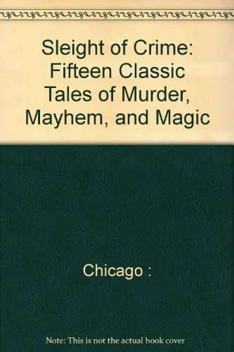 9780809279784: Sleight of Crime: Fifteen Classic Tales of Murder, Mayhem, and Magic