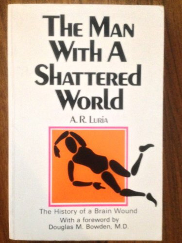 9780809279920: The man with a shattered world: The history of a brain wound
