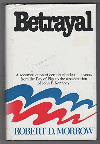 9780809280926: Betrayal / Robert D. Morrow