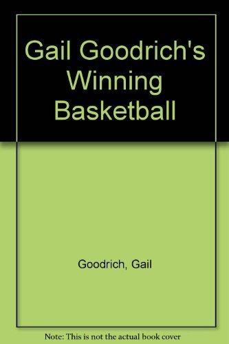 9780809281077: Gail Goodrich's Winning Basketball