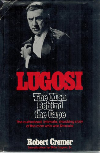Lugosi: The Man Behind the Cape