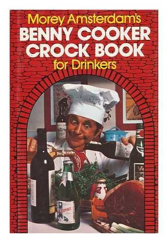 9780809281381: Morey Amsterdam's Benny Cooker crock book for drinkers