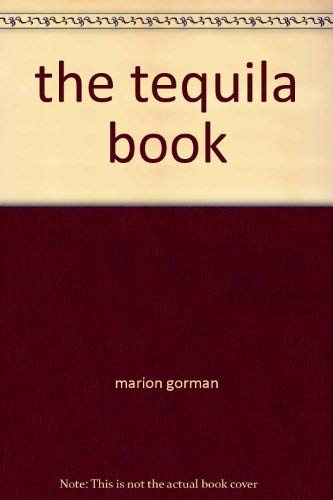 9780809281756: The tequila book