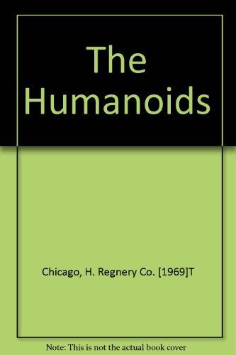 The Humanoids - A Survey of Worldwide Reports of Landings of Unconventional Aerial Objects & ...